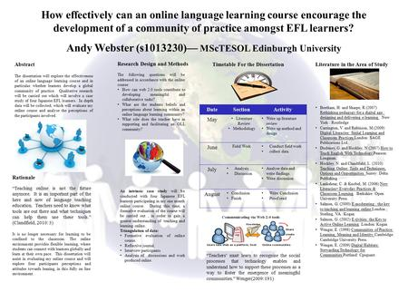 Abstract The dissertation will explore the effectiveness of an online language learning course and in particular whether learners develop a global community.