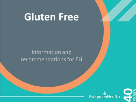 Gluten Free Information and recommendations for EH.