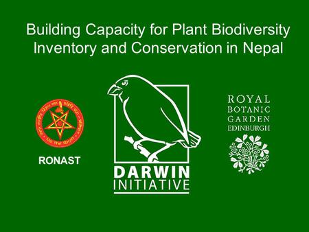 Building Capacity for Plant Biodiversity Inventory and Conservation in Nepal RONAST.