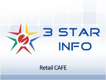 www.3stargroup.com Retail CAFE(For Food & Beverages) Retail Cafe point-of-sale is suitable to work in restaurants, bars, night clubs, quick service restaurant,