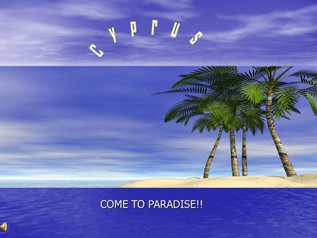 COME TO PARADISE!! Most Commonly visited regions of Cyprus