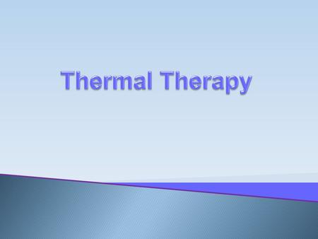 Local Application of heat and cold to the body can be therapeutic, but before using these therapies, the nurse must:  understand normal body responses.