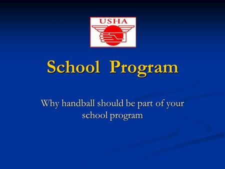 School Program Why handball should be part of your school program.