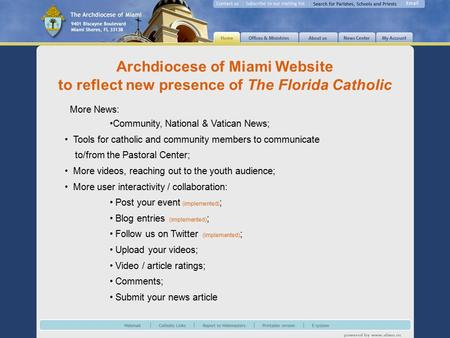 More News: Community, National & Vatican News; Tools for catholic and community members to communicate to/from the Pastoral Center; More videos, reaching.