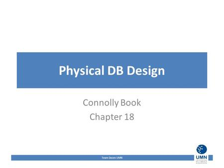 Team Dosen UMN Physical DB Design Connolly Book Chapter 18.