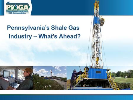 Pennsylvania's Shale Gas Industry – What's Ahead?.