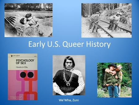 Early U.S. Queer History We'Wha, Zuni.