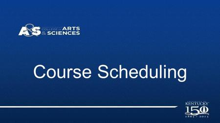 Course Scheduling. Updating Audit ❖ Highlight added courses.