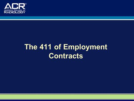 The 411 of Employment Contracts. A Special Thank You to: Dr. David M. Yousem, M.D., M.B.A. Professor, Department of Radiology Vice Chairman of Program.