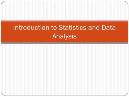 Introduction to Statistics and Data Analysis. INTRODUCTION Statistics is concerned with numerical facts about a problem or issue – the facts themselves,