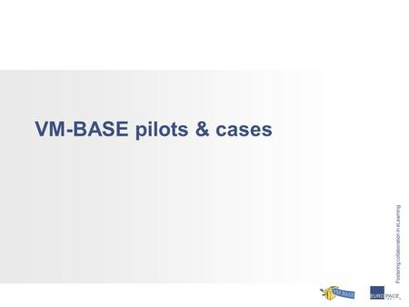 VM-BASE pilots & cases. Before > Orientation Guidelines Buddy System KHLeuven  A 'matchmaking service' to link incoming students (before their arrival)