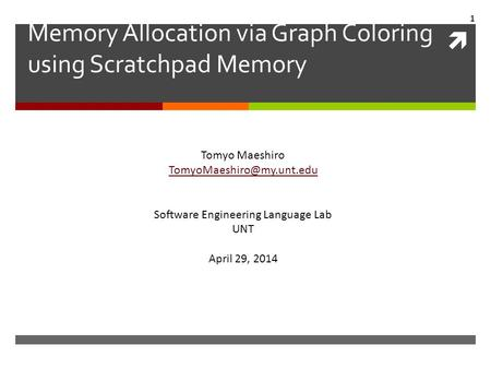 Memory Allocation via Graph Coloring using Scratchpad Memory