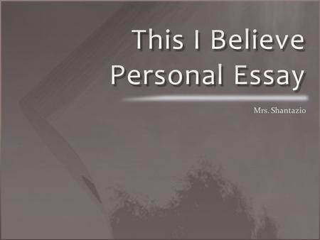 personal writing the memoir and the personal essay ppt video personal essay focused on an insight or belief that is significant to the writer personal narrative