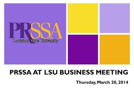 PRSSA AT LSU BUSINESS MEETING Thursday, March 20, 2014.