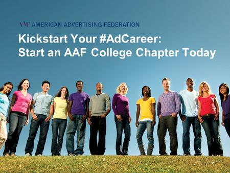 Kickstart Your #AdCareer: Start an AAF College Chapter Today.