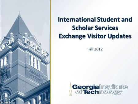 International Student and Scholar Services Exchange Visitor Updates Fall 2012.