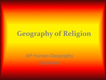 geography of religion class notes Auburndale high school ap human geography: home socratic circle lecture notes unit 1 unit lecture notes unit 1.