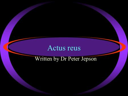 Actus reus Written by Dr Peter Jepson Copyright … ·Strode's College Laws students are free to make use of these 'Pdf Print files' for study purposes.