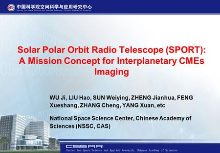 Solar Polar Orbit Radio Telescope (SPORT): A Mission Concept for Interplanetary CMEs Imaging WU Ji, LIU Hao, SUN Weiying, ZHENG Jianhua, FENG Xueshang,
