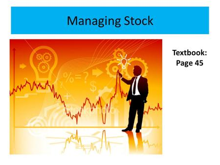 Managing Stock Textbook: Page 45.