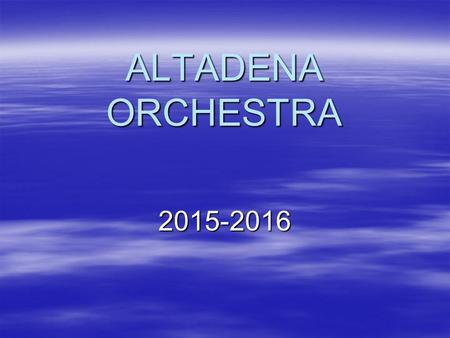 ALTADENA ORCHESTRA 2015-2016. A little about me…  Bachelor of Science – Music Education University of Nebraska-Lincoln.  Master of Counselor Education.