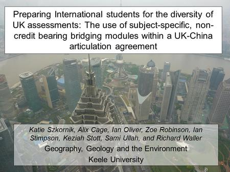Preparing International students for the diversity of UK assessments: The use of subject-specific, non- credit bearing bridging modules within a UK-China.