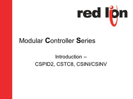 Modular C ontroller S eries Introduction – CSPID2, CSTC8, CSINI/CSINV.