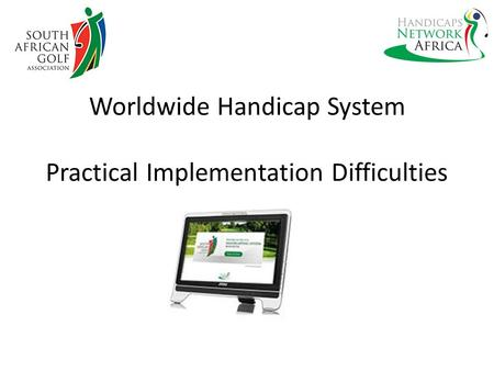 Worldwide Handicap System Practical Implementation Difficulties.