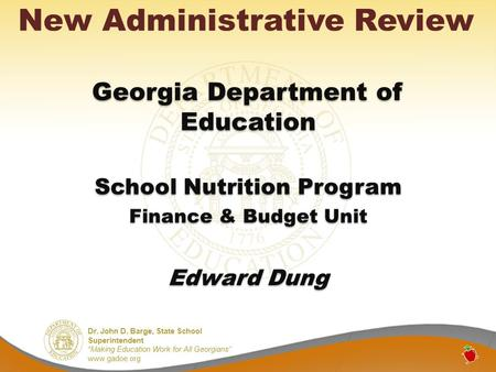 "Dr. John D. Barge, State School Superintendent ""Making Education Work for All Georgians"" www.gadoe.org New Administrative Review Georgia Department of."