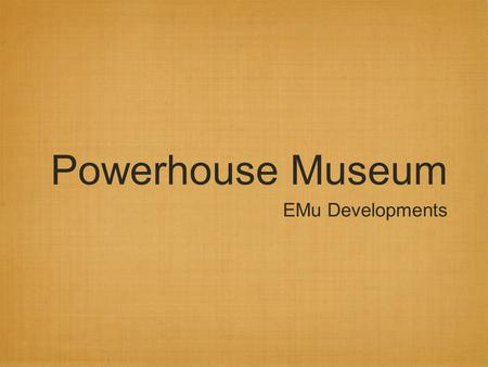 Powerhouse Museum EMu Developments. Image Management.