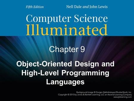 Chapter 9 Object-Oriented Design and High-Level Programming Languages.