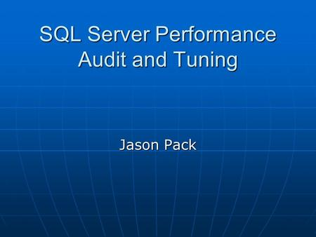 SQL Server Performance Audit and Tuning Jason Pack.