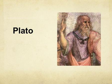 "Plato. General Facts 427-347 BCE Son of wealthy and influential Athenians Student of Socrates Aristotle was a student at his ""Academy"" in Athens."