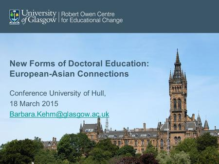 New Forms of Doctoral Education: European-Asian Connections Conference University of Hull, 18 March 2015