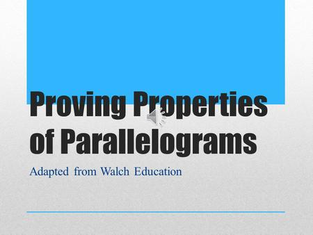 Proving Properties of Parallelograms