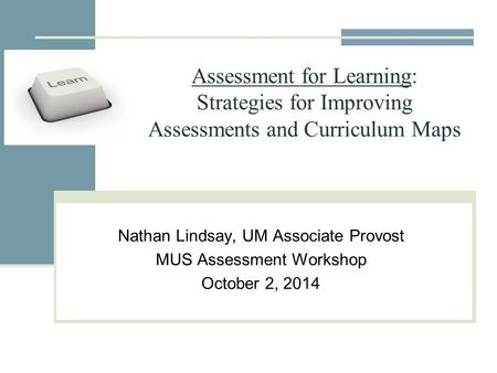 Nathan Lindsay, UM Associate Provost MUS Assessment Workshop