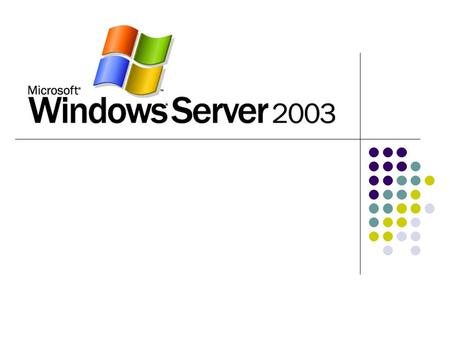 Windows Server 2003 Windows Server Family Products Windows Server 2003 Web Edition Windows Server 2003 Standard Edition Windows Server 2003 Enterprise.