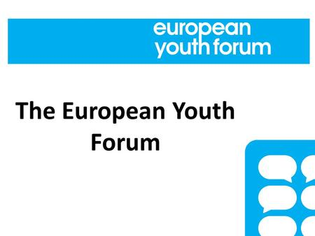 The European Youth Forum. # YFJ - who we are # YFJ - what we do # youth and UN # YFJ and UN # YD and YFJ.