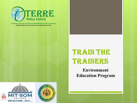 TRAIN THE TRAINERS Environment Education Program.