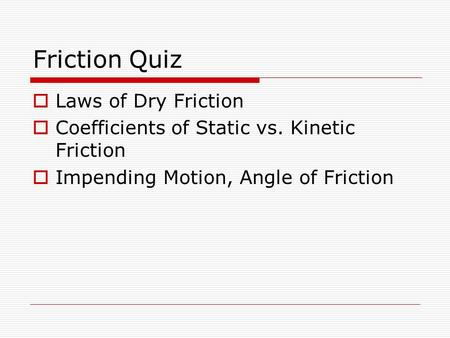 Friction Quiz Laws of Dry Friction