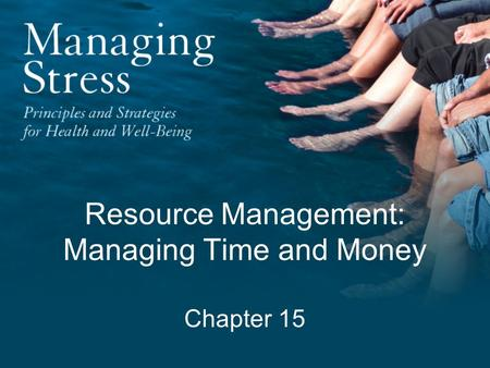 Resource Management: Managing Time and Money Chapter 15.
