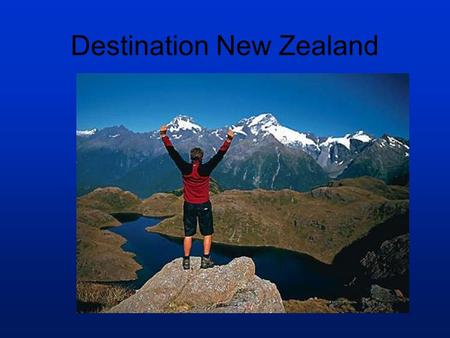 Destination New Zealand. Lesson Aims 1.EXPLAIN why the number of International Visitors is important to NZ Tourism. 2.EXPLAIN why the TOTAL EXPENDITURE.