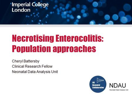 Necrotising Enterocolitis: Population approaches