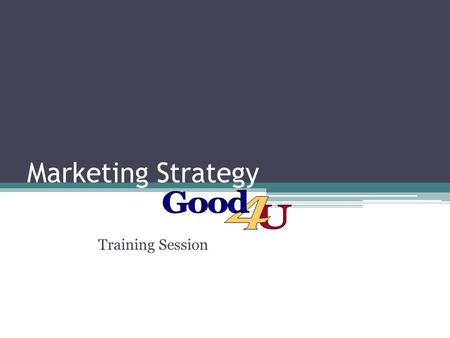 Marketing Strategy Training Session. Objectives Seek potential investors Investigate the firm Marketing Strategic Management Systems Research the World.