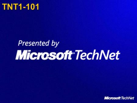 TNT1-101. Welcome to this evening's TechNet Event We would like to bring your attention to the key elements of the TechNet programme; the central information.