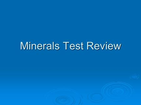Minerals Test Review. Question 1  What does inorganic mean?  Something that does not arise from once living things; not from the remains of plants or.