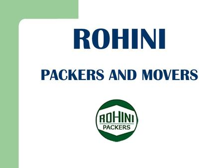 ROHINI PACKERS AND MOVERS India's No.1 Packing Moving Company.