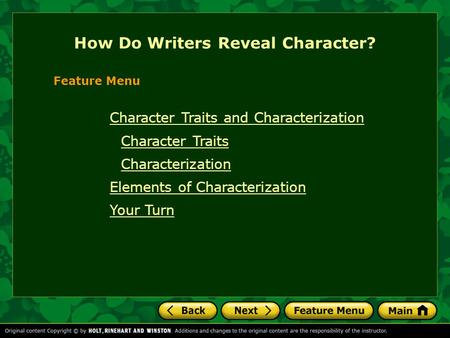 Character Traits and Characterization Character Traits Characterization Elements of Characterization Your Turn How Do Writers Reveal Character? Feature.