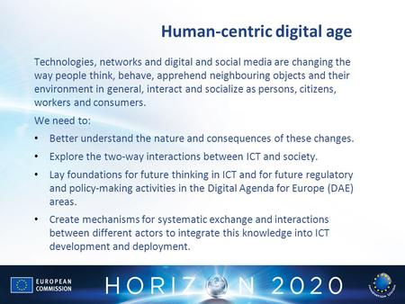 Human-centric digital age Technologies, networks and digital and social media are changing the way people think, behave, apprehend neighbouring objects.