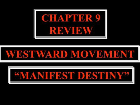 manifest destiny movement The components of manifest destiny the large-scale annihilation and movement of native american onto indian reservations reached its peak in the late 19th century.